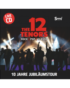 CD - The 12 Tenors Live - 10 Jahre Jubiläumstour
